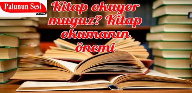 Kitap okuyor muyuz? Kitap okumanın önemi
