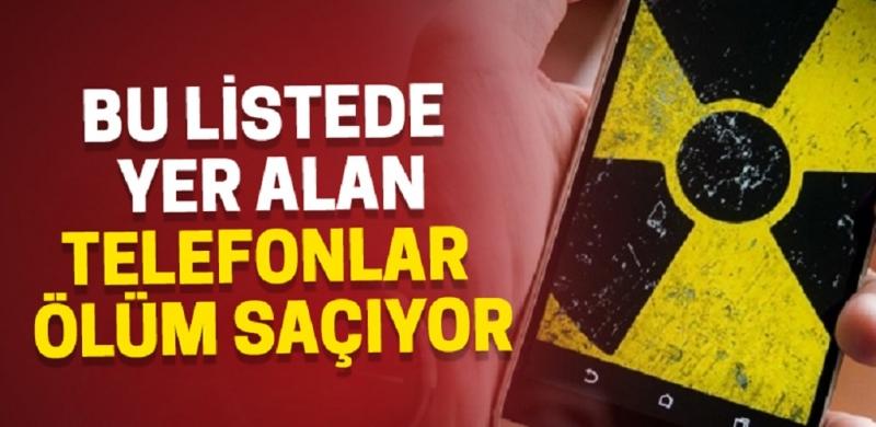 Radyasyon Yayan ve Ölüm Saçan Cep Telefonları Listesi